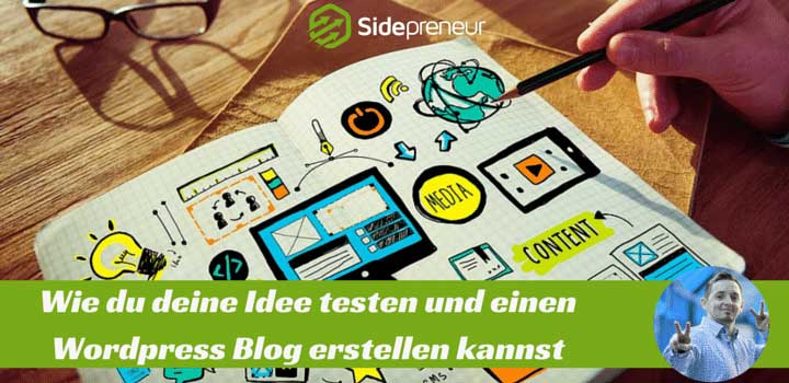 Wie Du deine Idee prüfst und einen Wordpress-Blog erstellen kannst