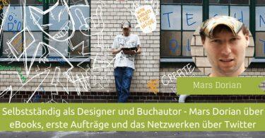 Interview mit Mars Dorian - Selbstständig als Designer
