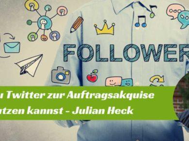 Podcast-Interview mit Julian Heck - Twitter zur Auftragsakquise nutzen