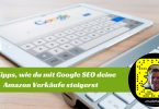 Google SEO zur Verkaufssteigerung auf Amazon