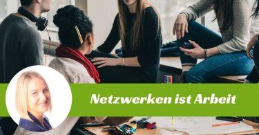 Netzwerken ist Arbeit