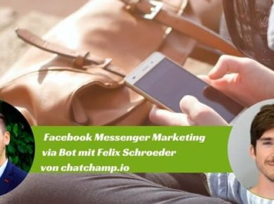 Facebook-Messenger-Marketing Interview Felix Schroeder von chatchamp