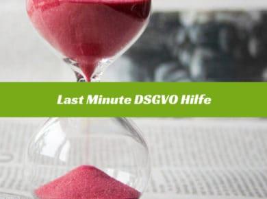 Last-Minute-DSGVO-Hilfe