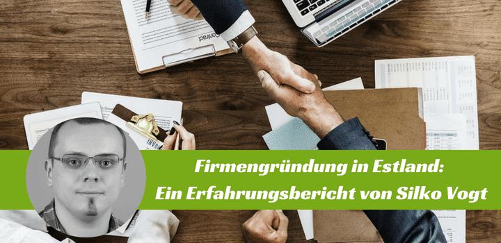 Firmengründung in Estland: Ein Erfahrungsbericht