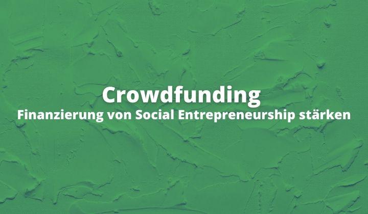 Crowdfunding - Finanzierung von Social Entrepreneurship stärken