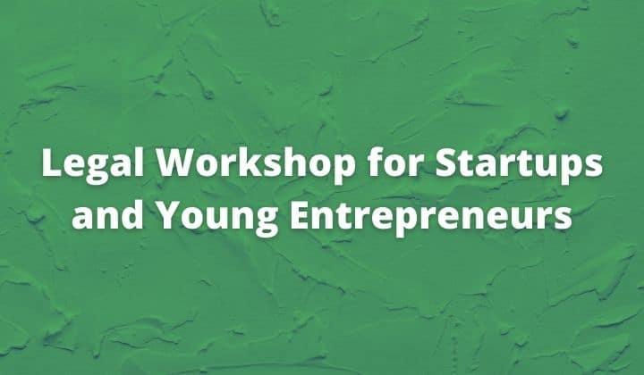 Legal Workshop for Startups and Young Entrepreneurs