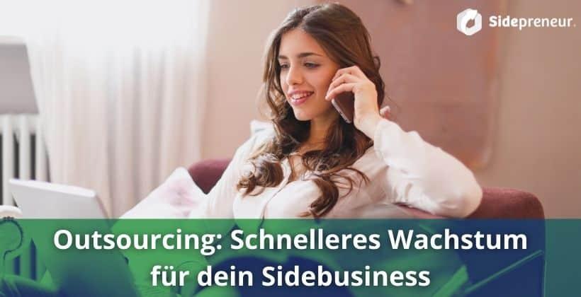 Outsourcing für Selbstädige und Sidepreneure. Mit Freelancer zum Erfolg