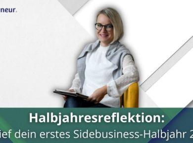 Halbjahresreflexion - Wie war dein erstes Sidebusiness-Halbjahr 2021?